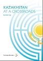 Kazakhstan at a Crossroads