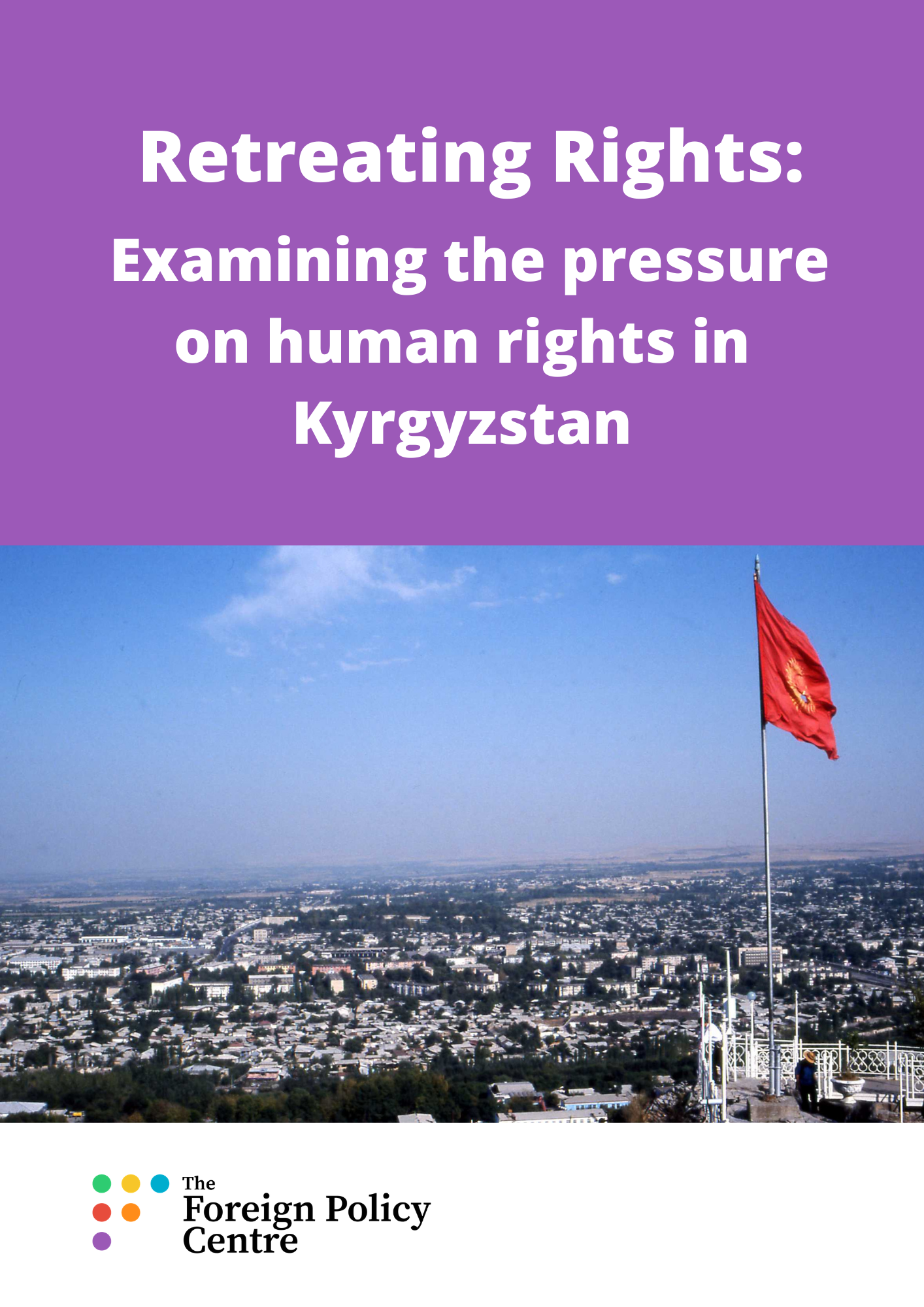 Retreating Rights: Examining the pressure on human rights in Kyrgyzstan
