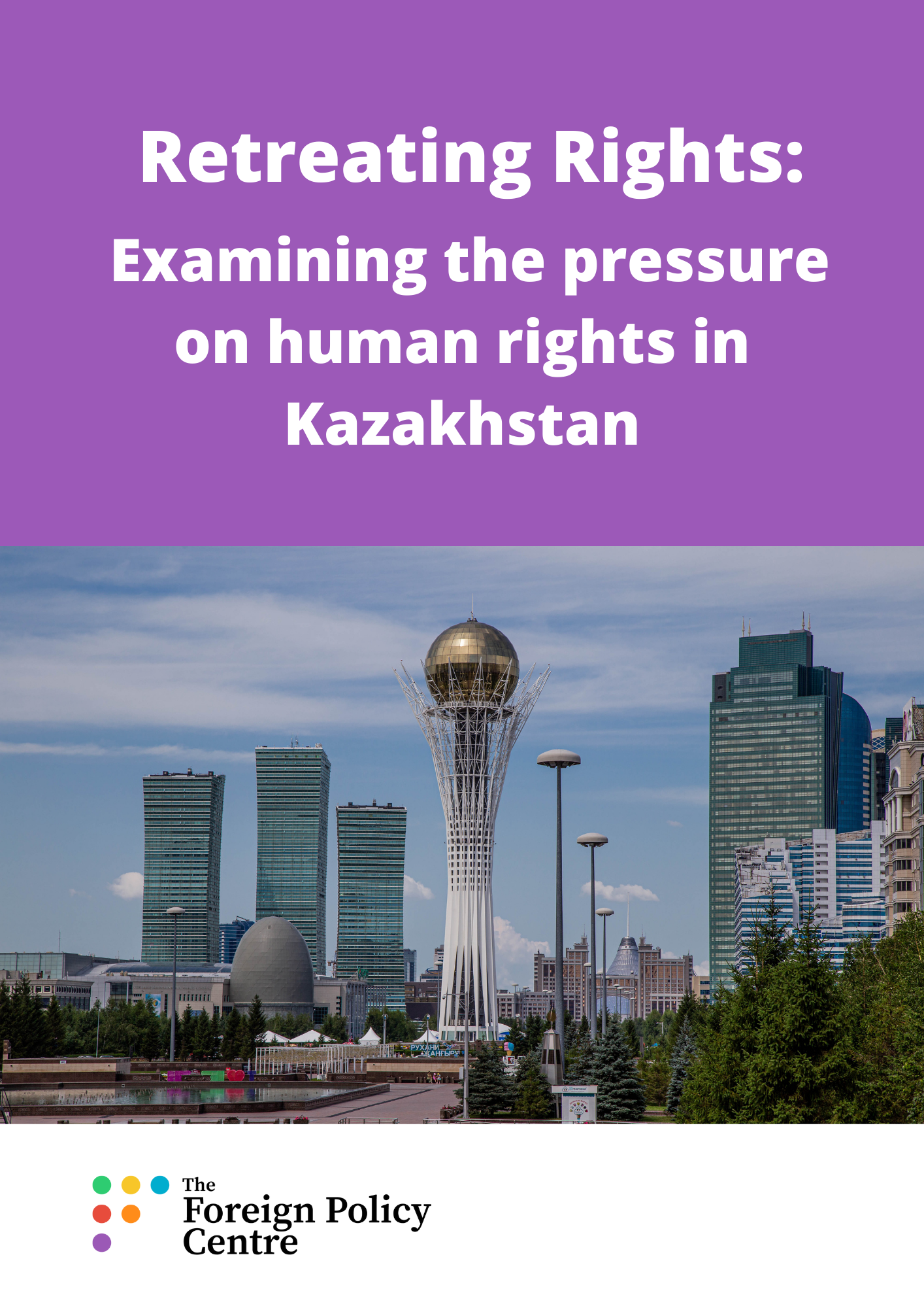 Retreating Rights: Examining the pressure on human rights in Kazakhstan